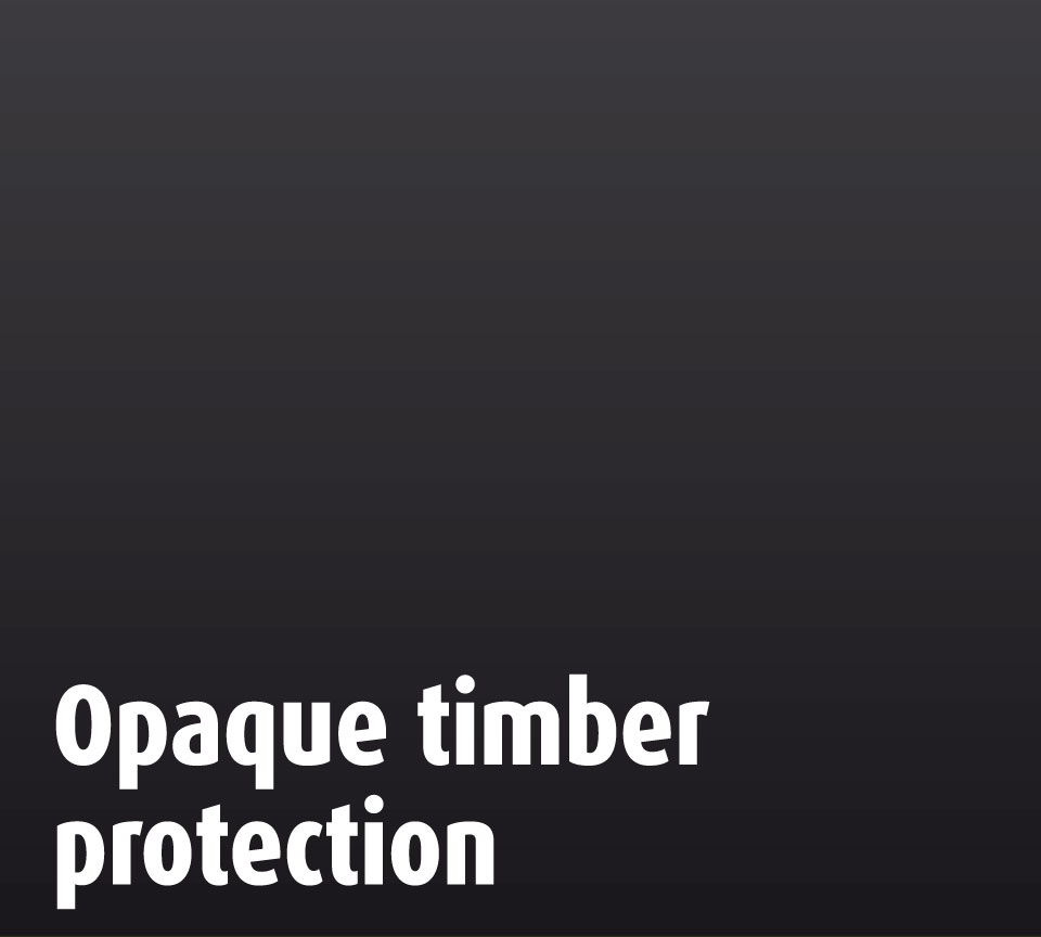 Opaque timber protection
